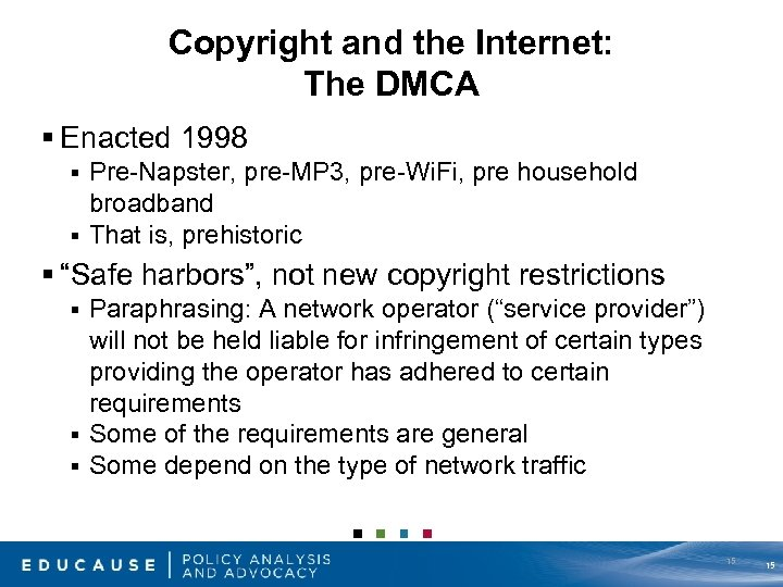 Copyright and the Internet: The DMCA § Enacted 1998 Pre-Napster, pre-MP 3, pre-Wi. Fi,