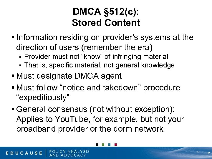 DMCA § 512(c): Stored Content § Information residing on provider's systems at the direction
