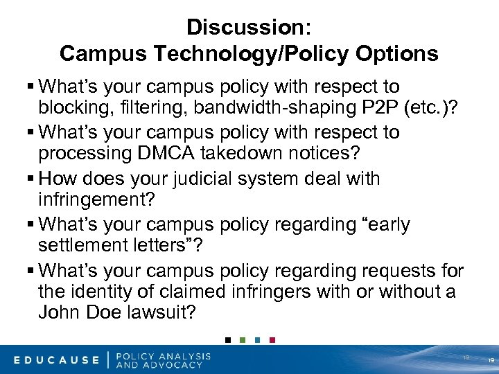 Discussion: Campus Technology/Policy Options § What's your campus policy with respect to blocking, filtering,