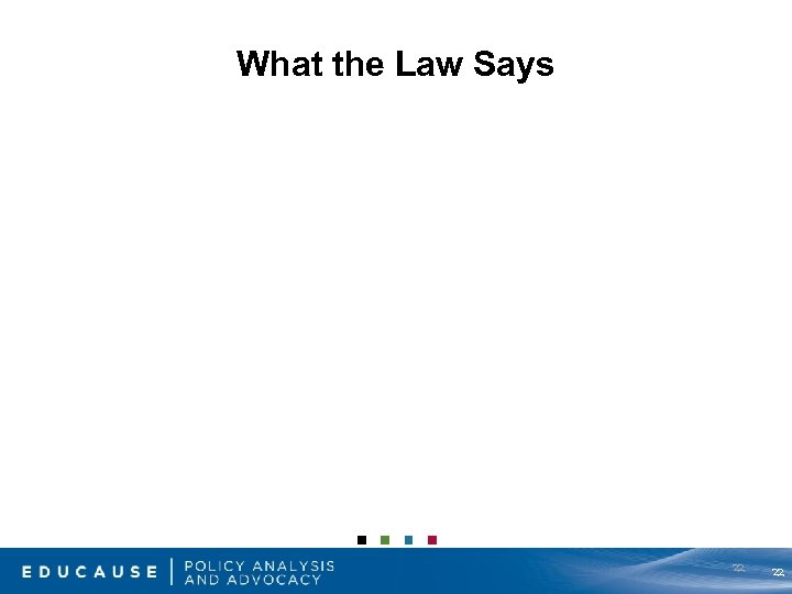 What the Law Says 22 22