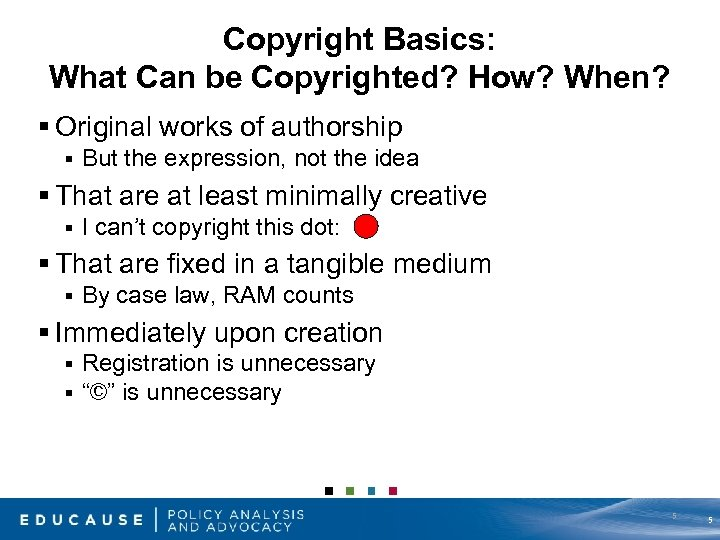 Copyright Basics: What Can be Copyrighted? How? When? § Original works of authorship §