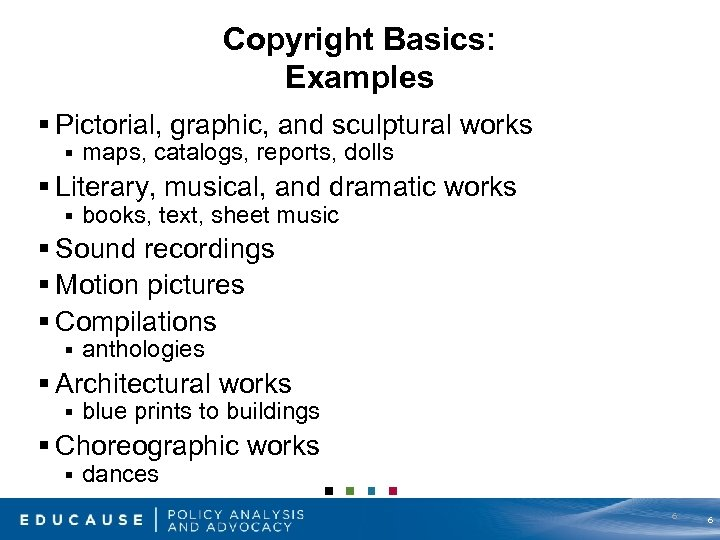 Copyright Basics: Examples § Pictorial, graphic, and sculptural works § maps, catalogs, reports, dolls