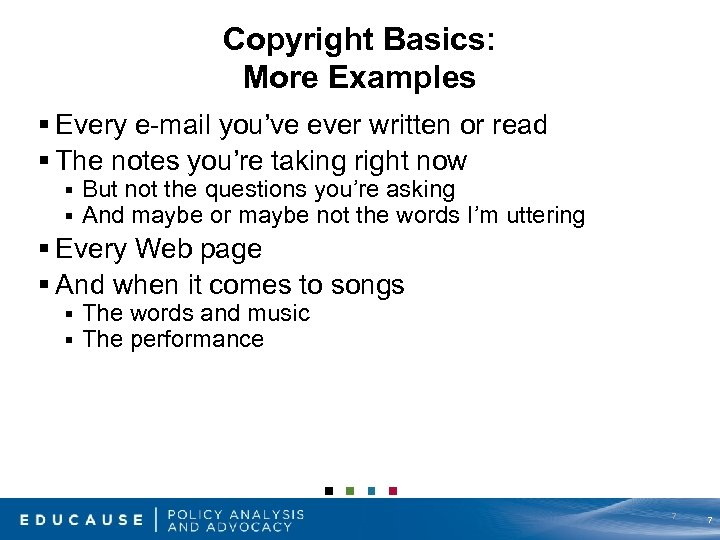 Copyright Basics: More Examples § Every e-mail you've ever written or read § The