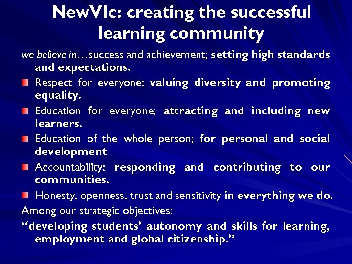 New. VIc: creating the successful learning community we believe in…success and achievement; setting high