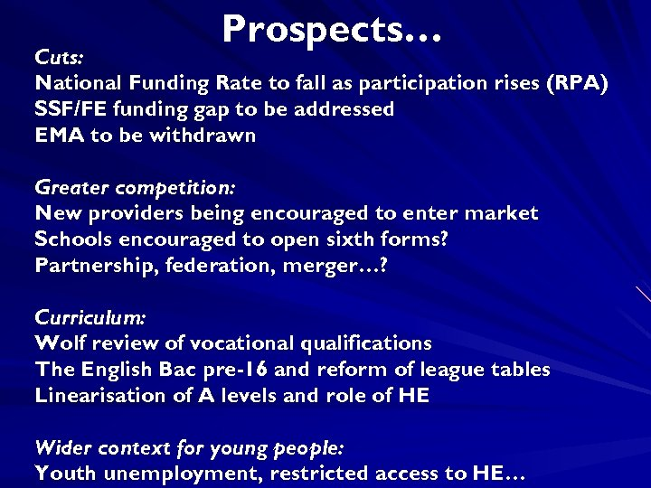 Prospects… Cuts: National Funding Rate to fall as participation rises (RPA) SSF/FE funding gap