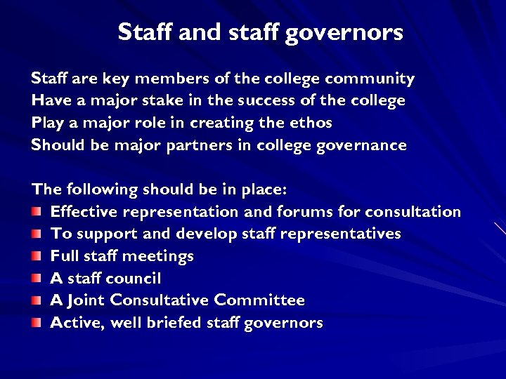 Staff and staff governors Staff are key members of the college community Have a