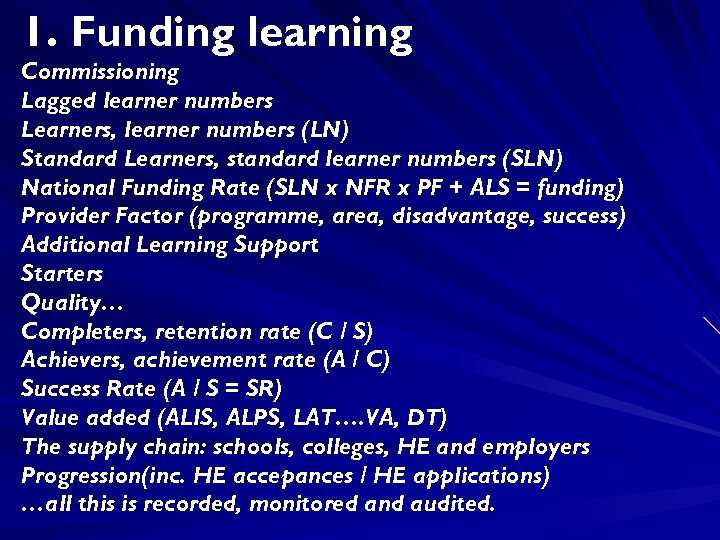 1. Funding learning Commissioning Lagged learner numbers Learners, learner numbers (LN) Standard Learners, standard