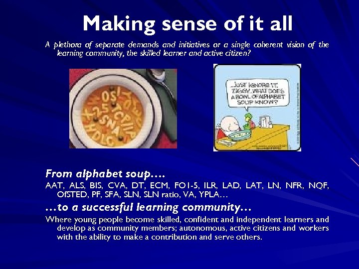 Making sense of it all A plethora of separate demands and initiatives or a