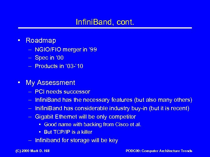 Infini. Band, cont. • Roadmap – NGIO/FIO merger in ' 99 – Spec in