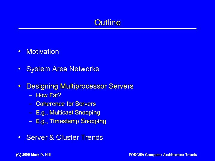 Outline • Motivation • System Area Networks • Designing Multiprocessor Servers – – How