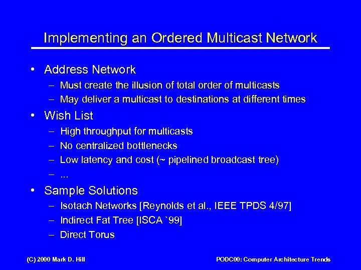 Implementing an Ordered Multicast Network • Address Network – Must create the illusion of