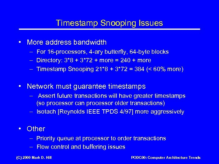 Timestamp Snooping Issues • More address bandwidth – For 16 -processors, 4 -ary butterfly,