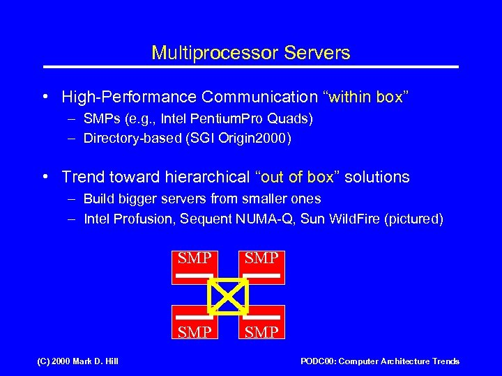 "Multiprocessor Servers • High-Performance Communication ""within box"" – SMPs (e. g. , Intel Pentium."