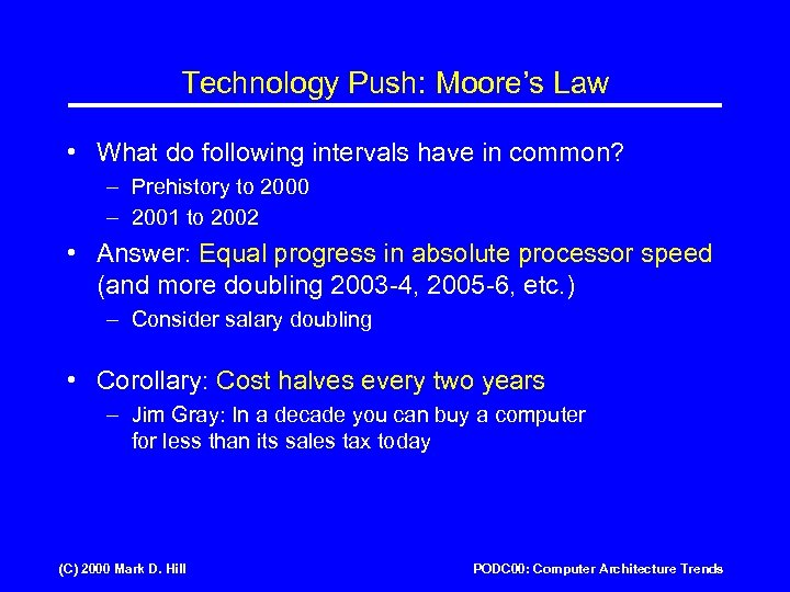 Technology Push: Moore's Law • What do following intervals have in common? – Prehistory