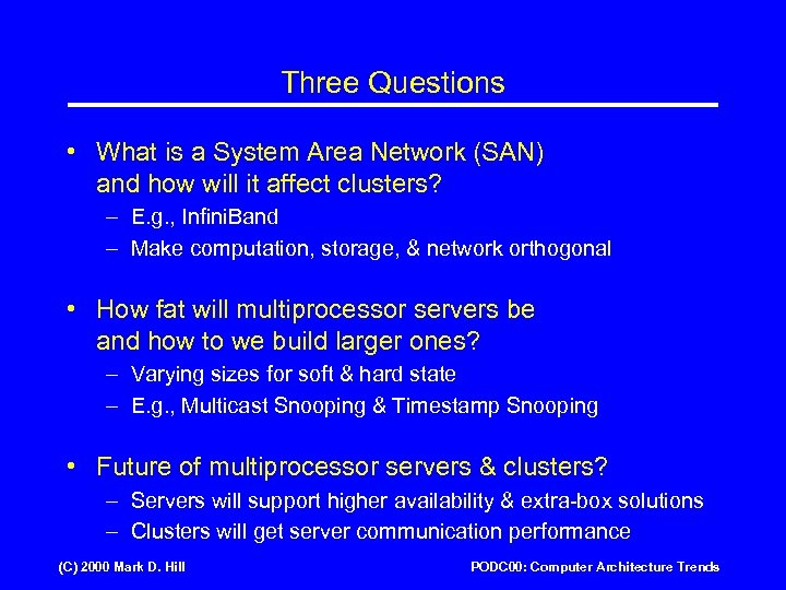 Three Questions • What is a System Area Network (SAN) and how will it