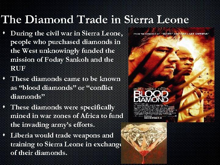 The Diamond Trade in Sierra Leone s During the civil war in Sierra Leone,