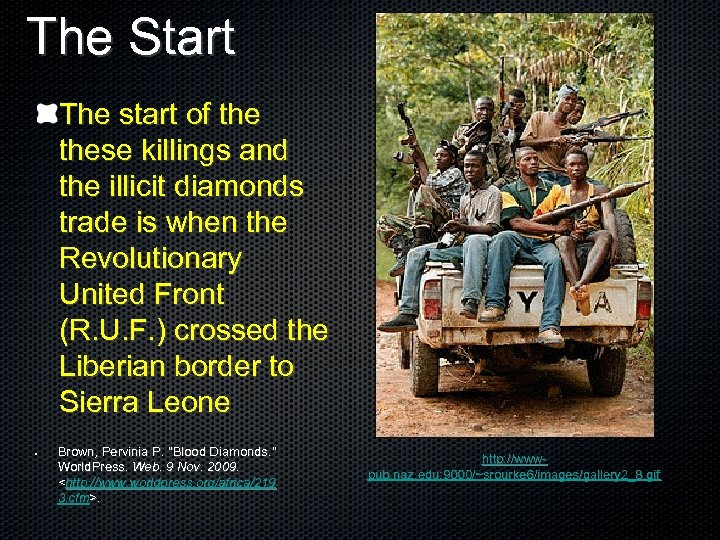 The Start The start of these killings and the illicit diamonds trade is when