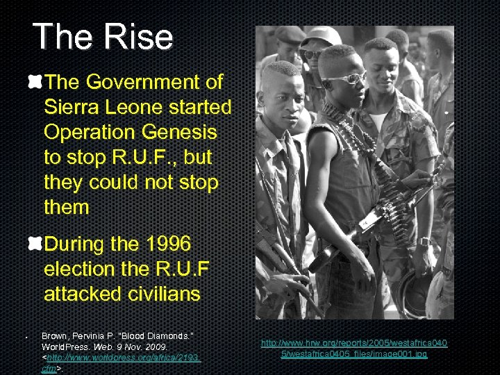 The Rise The Government of Sierra Leone started Operation Genesis to stop R. U.