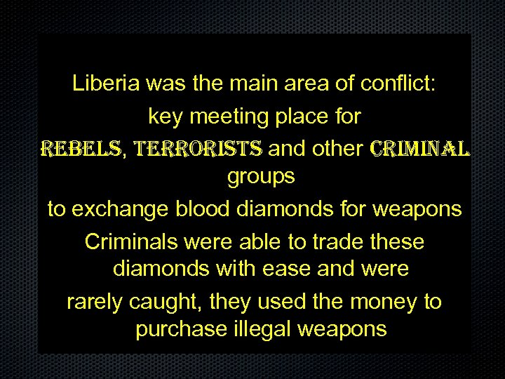 Liberia was the main area of conflict: key meeting place for rebels, terrorists and