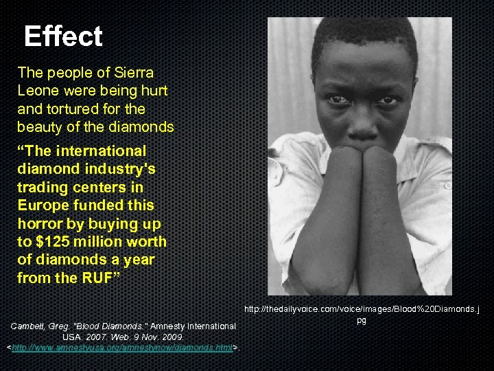 Effect The people of Sierra Leone were being hurt and tortured for the beauty