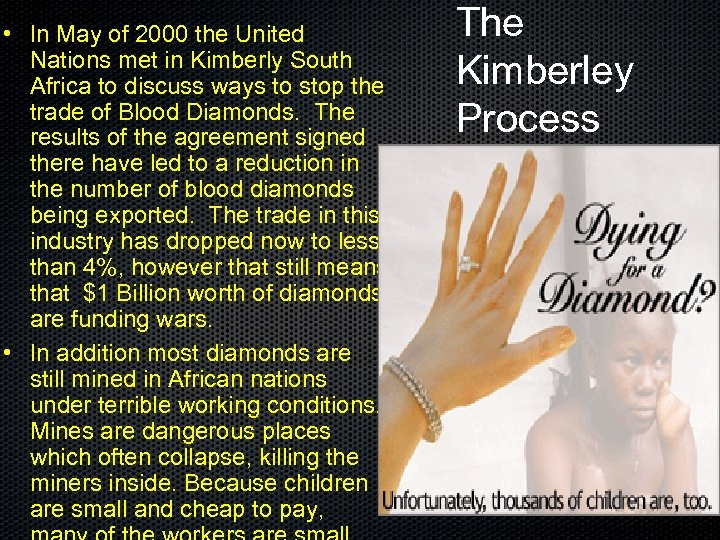 • In May of 2000 the United Nations met in Kimberly South Africa
