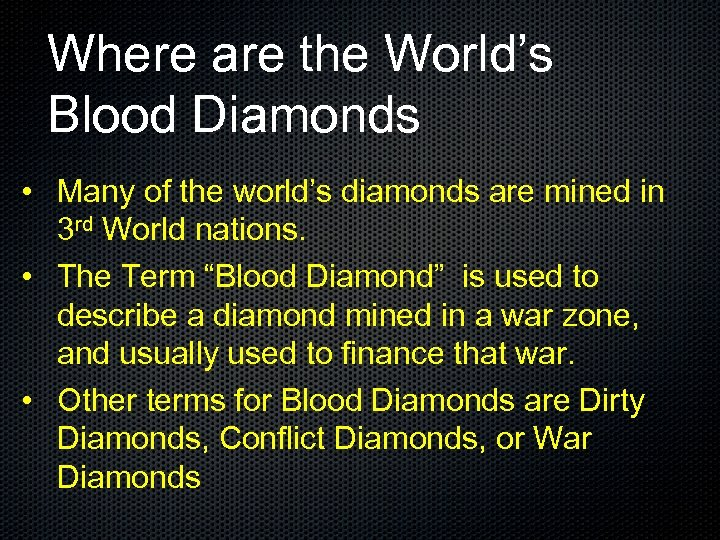 Where are the World's Blood Diamonds • Many of the world's diamonds are mined