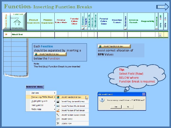 Function– Inserting Function Breaks Each Function should be separated by inserting a Function break