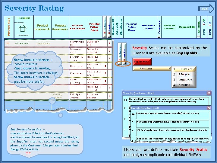 Severity Rating next Severity Scales can be customized by the User and are available