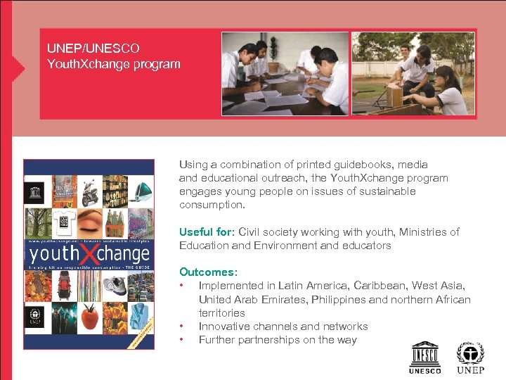 UNEP/UNESCO Youth. Xchange program Using a combination of printed guidebooks, media and educational outreach,
