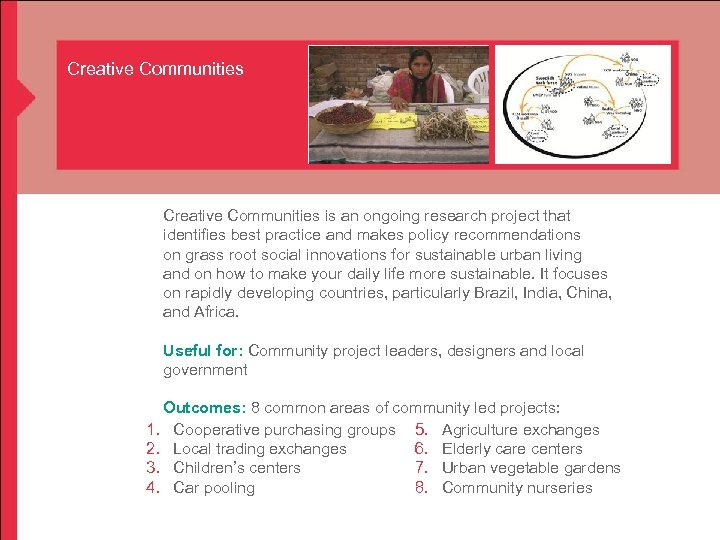 Creative Communities is an ongoing research project that identifies best practice and makes policy