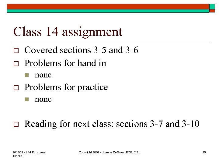 Class 14 assignment o o Covered sections 3 -5 and 3 -6 Problems for