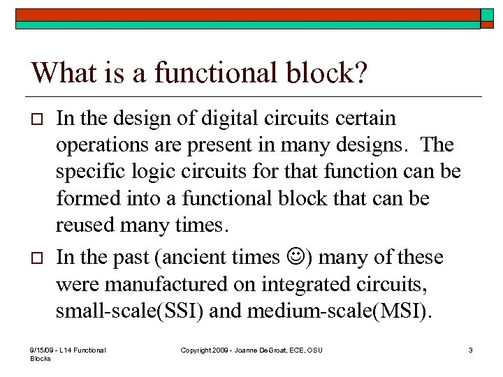 What is a functional block? o o In the design of digital circuits certain
