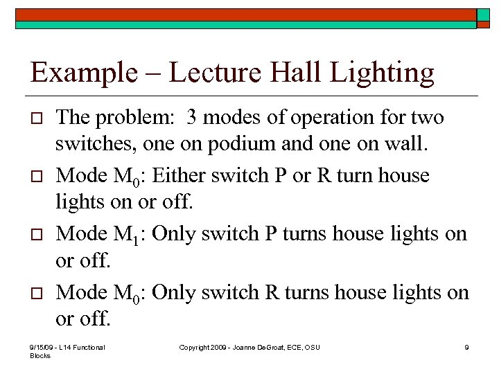 Example – Lecture Hall Lighting o o The problem: 3 modes of operation for