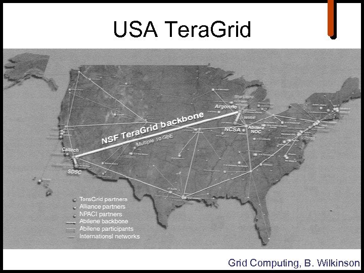 USA Tera. Grid Computing, B. Wilkinson