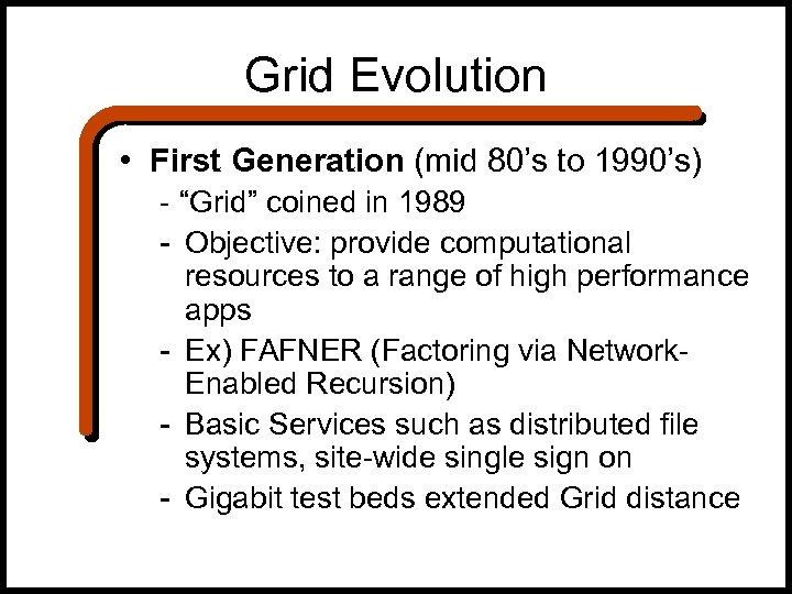 "Grid Evolution • First Generation (mid 80's to 1990's) - ""Grid"" coined in 1989"