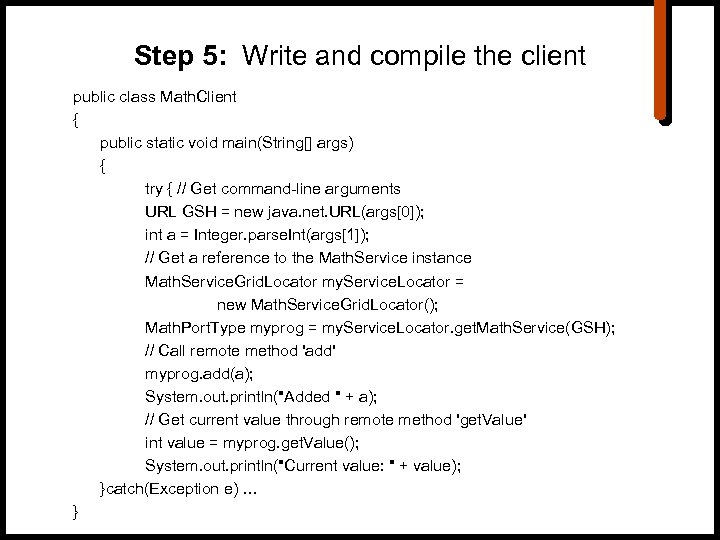 Step 5: Write and compile the client public class Math. Client { public static