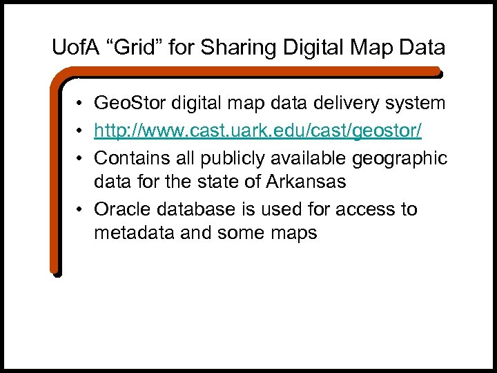 "Uof. A ""Grid"" for Sharing Digital Map Data • Geo. Stor digital map data"
