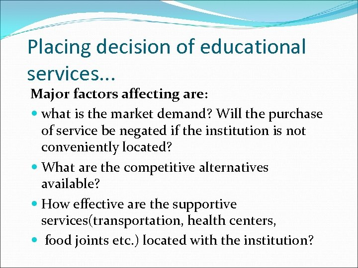 Placing decision of educational services. . . Major factors affecting are: what is the