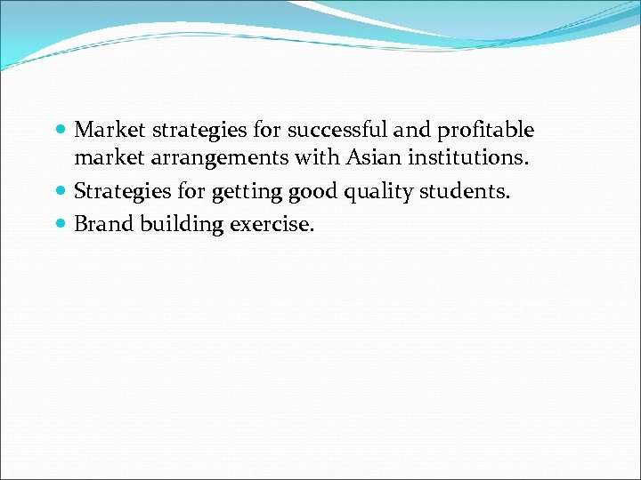 Market strategies for successful and profitable market arrangements with Asian institutions. Strategies for