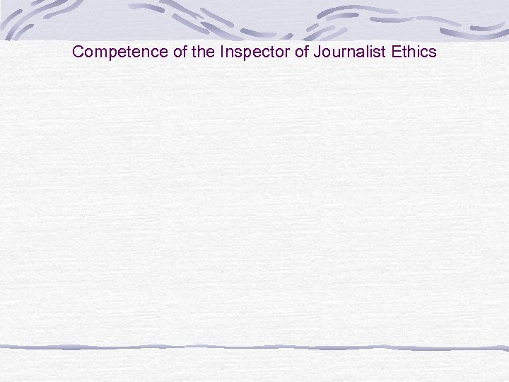 Competence of the Inspector of Journalist Ethics