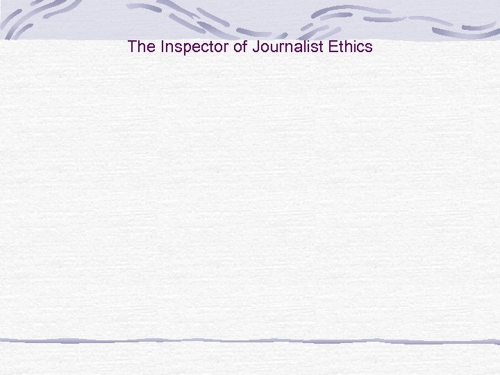 The Inspector of Journalist Ethics