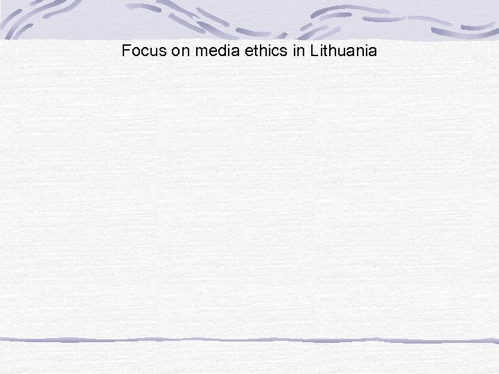 Focus on media ethics in Lithuania
