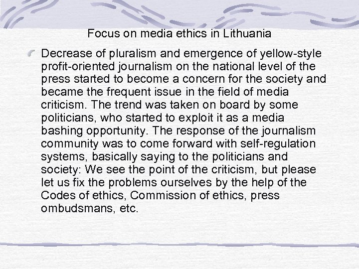 Focus on media ethics in Lithuania Decrease of pluralism and emergence of yellow-style profit-oriented