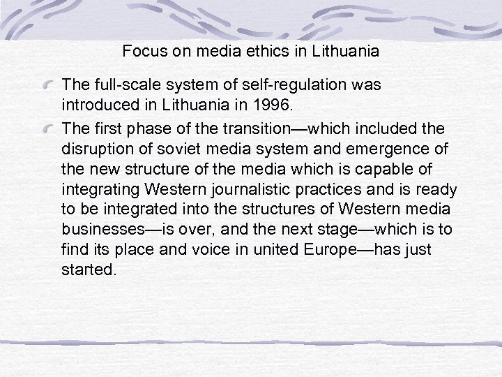 Focus on media ethics in Lithuania The full-scale system of self-regulation was introduced in