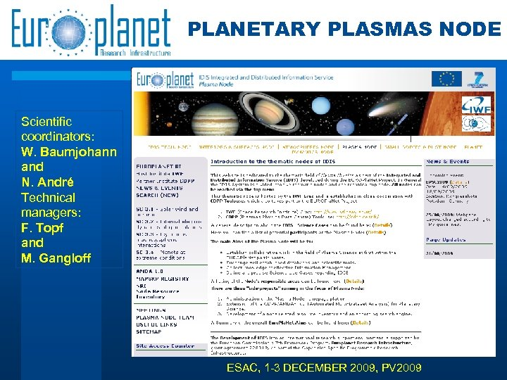 PLANETARY PLASMAS NODE Scientific coordinators: W. Baumjohann and N. André Technical managers: F. Topf