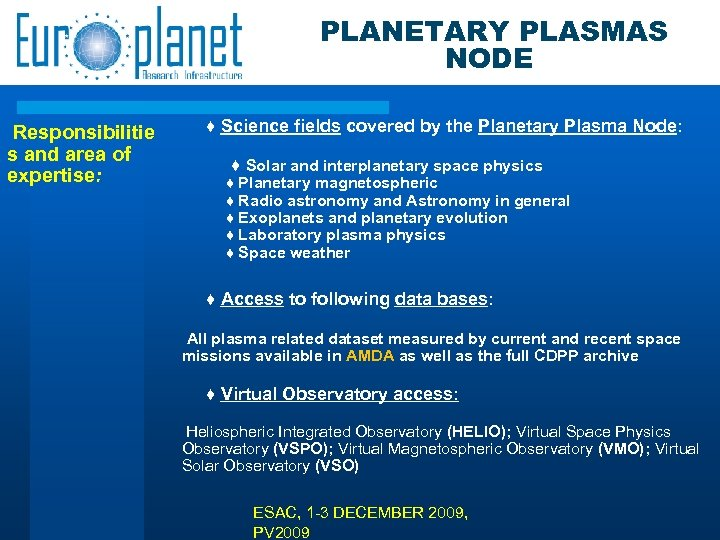 PLANETARY PLASMAS NODE Responsibilitie s and area of expertise: ♦ Science fields covered by