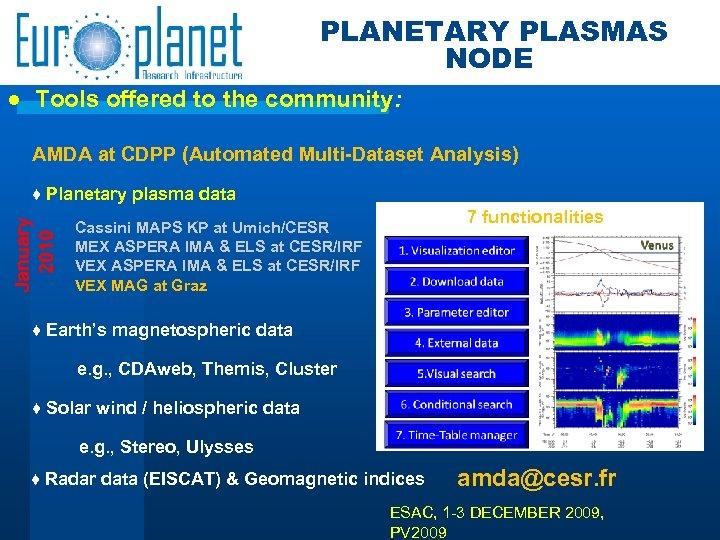 PLANETARY PLASMAS NODE ● Tools offered to the community: AMDA at CDPP (Automated Multi-Dataset