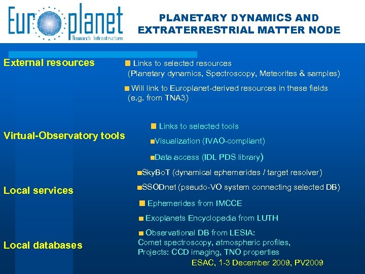 PLANETARY DYNAMICS AND EXTRATERRESTRIAL MATTER NODE External resources Links to selected resources (Planetary dynamics,