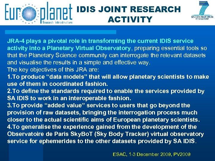 IDIS JOINT RESEARCH ACTIVITY JRA-4 plays a pivotal role in transforming the current IDIS