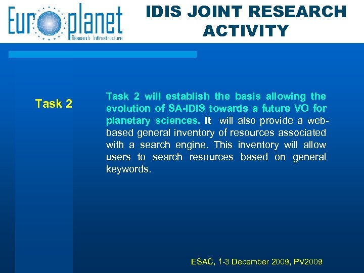 IDIS JOINT RESEARCH ACTIVITY Task 2 will establish the basis allowing the evolution of